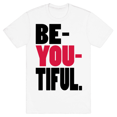 Be-You-Tiful Mens T-Shirt