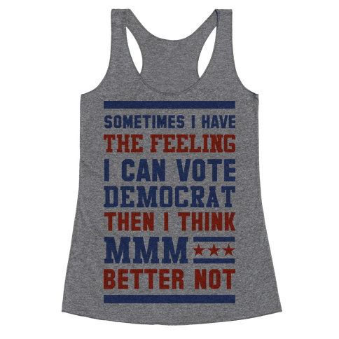 Democrat MMM Better Not Racerback Tank Top