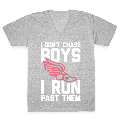 I Don't Chase Boys I Run Past Them V-Neck Tee Shirt