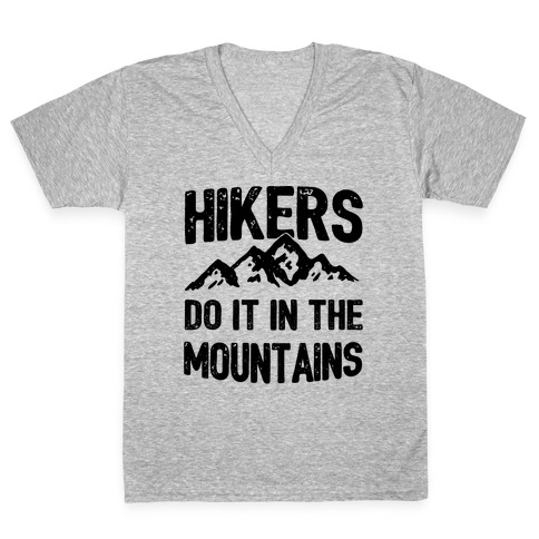 Hikers Do It In The Mountains V-Neck Tee Shirt