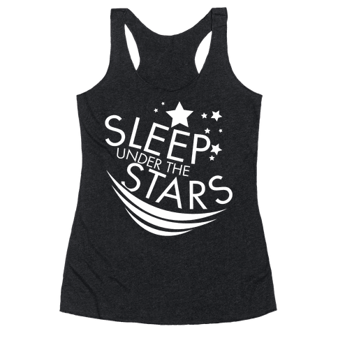 Sleep Under the Stars Racerback Tank Top