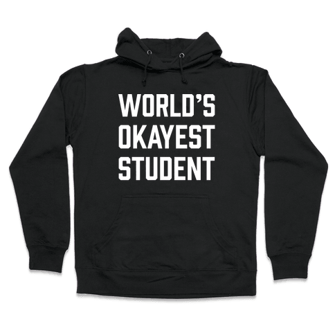 World's Okayest Student Hooded Sweatshirt