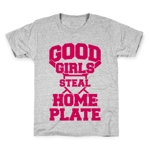 Good Girls Steal Home Plate Kids T-Shirt