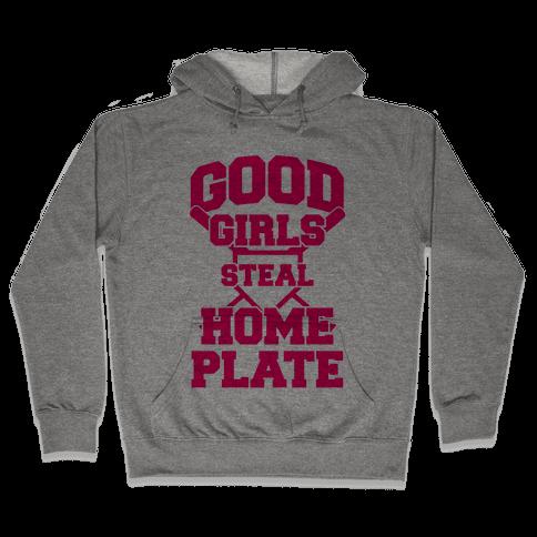 Good Girls Steal Home Plate Hooded Sweatshirt