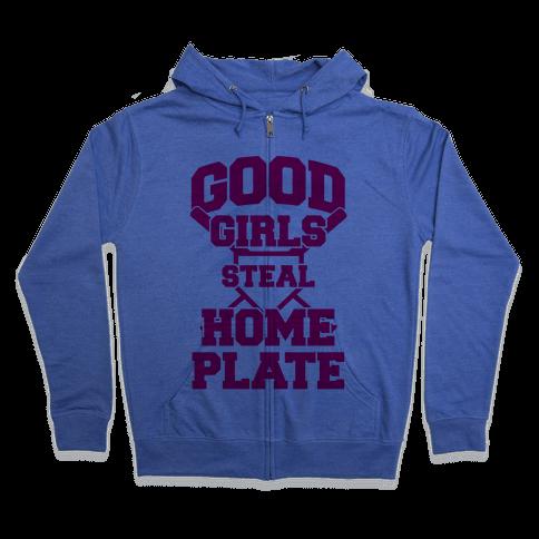 Good Girls Steal Home Plate Zip Hoodie