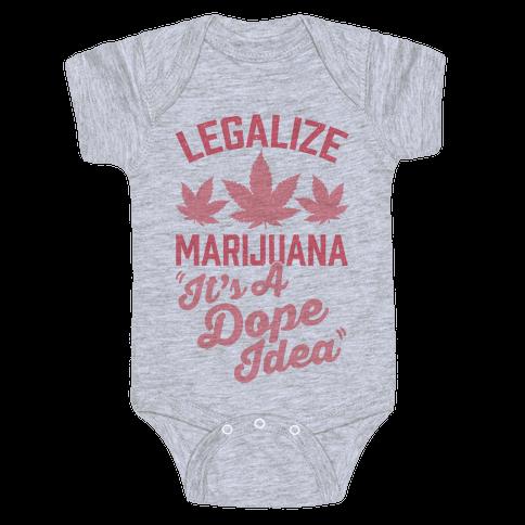 Legalize Marijuana: It's A Dope Idea Baby Onesy
