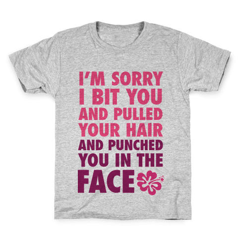 Sorry I Punched You In The Face Kids T-Shirt