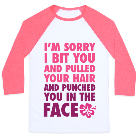 Sorry I Punched You In The Face Baseball Tee