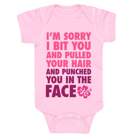 Sorry I Punched You In The Face Baby Onesy