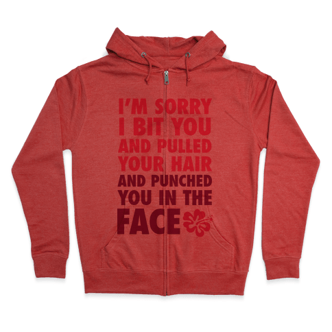 Sorry I Punched You In The Face Zip Hoodie