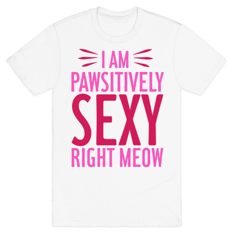 Pawsitively Sexy Mens T-Shirt