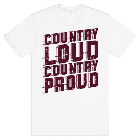 Country Loud Mens T-Shirt