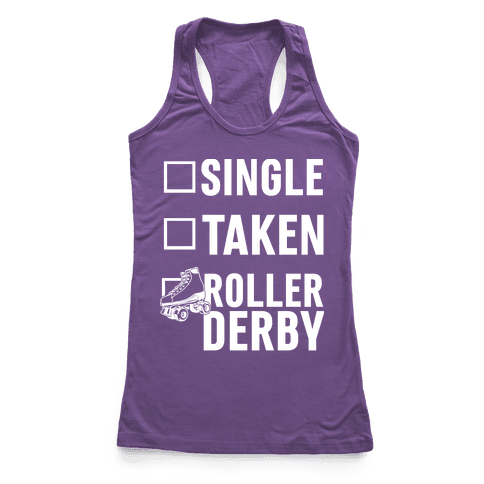 Single, Taken, Roller Derby Racerback Tank Top