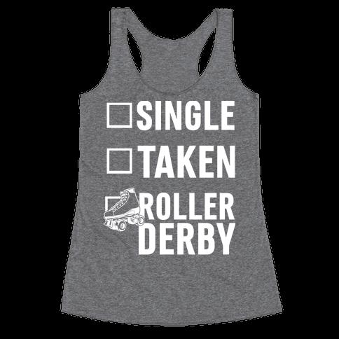 Single, Taken, Roller Derby Racerback Tank Top