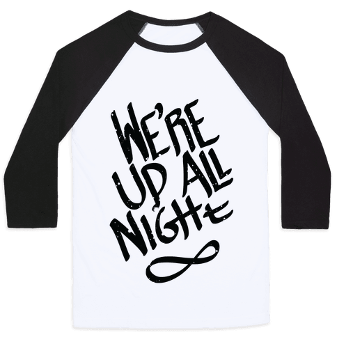 We're Up All Night Baseball Tee