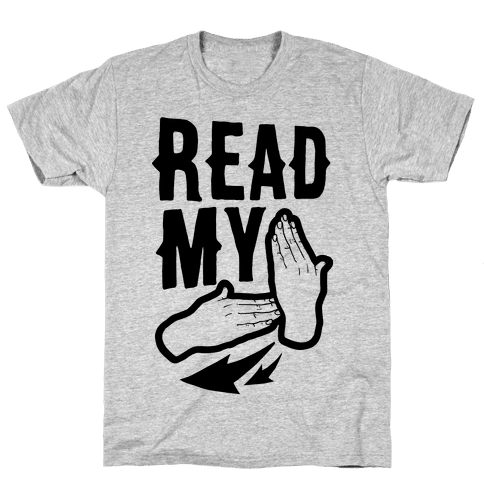 Read My Hands Mens T-Shirt