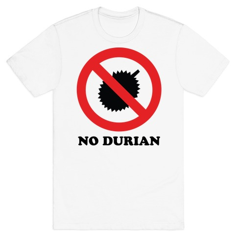 No Durian T-Shirt