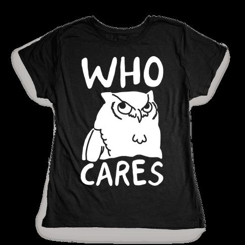 Who Cares Owl Womens T-Shirt