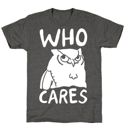 Who Cares Owl T-Shirt