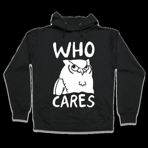 Who Cares Owl Hooded Sweatshirt