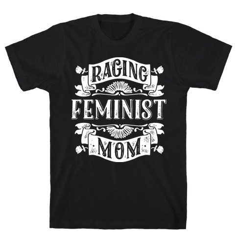 Raging Feminist Mom T-Shirt