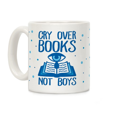 Cry Over Books Not Boys Coffee Mug