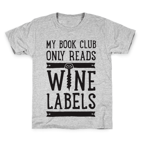 My Book Club Only Reads Wine Labels Kids T-Shirt