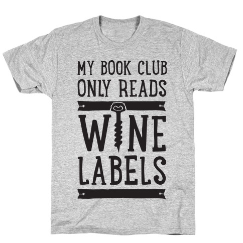 My Book Club Only Reads Wine Labels Mens T-Shirt