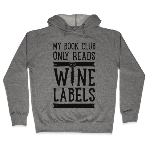 My Book Club Only Reads Wine Labels Hooded Sweatshirt