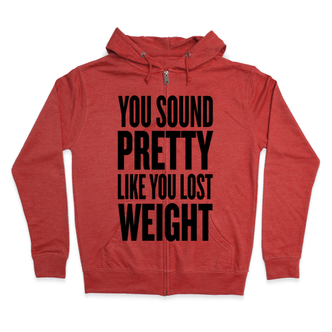 You Sound Pretty... Zip Hoodie