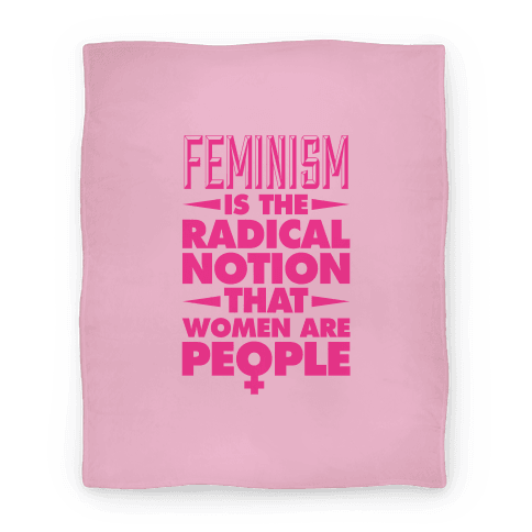 Feminism: A Radical Notion Blanket