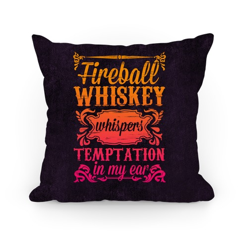 Whiskey Whispers Temptation In My Ear Pillow