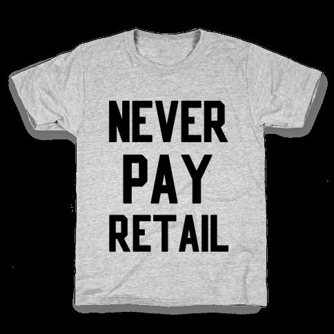 Never Pay Retail Kids T-Shirt
