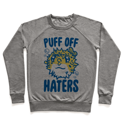 Puff Off Haters Pullover