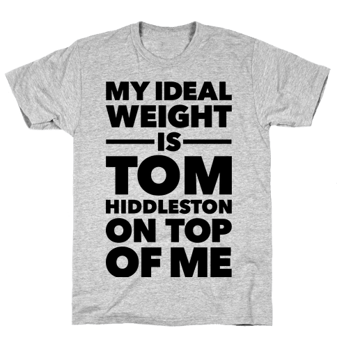 Ideal Weight (Tom Hiddleston) Mens T-Shirt