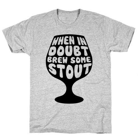 When In Doubt, Brew Some Stout