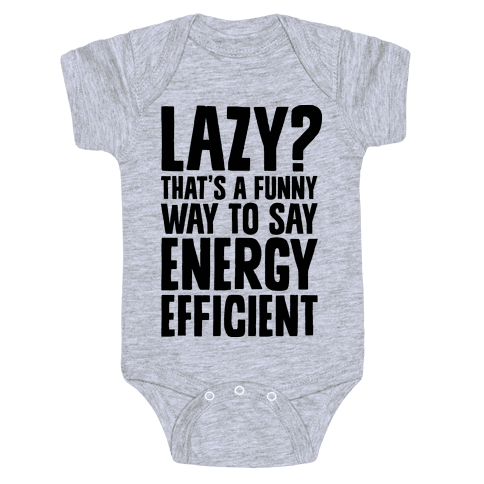 Lazy? That's a Funny Way to Say Energy Efficient Baby Onesy