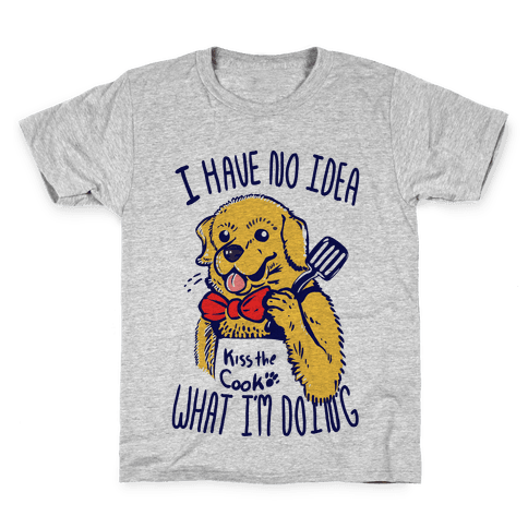 I Have No Idea What I am Doing Dog- Cooking Kids T-Shirt