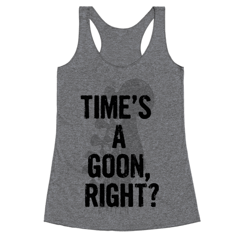 Time's a Goon Racerback Tank Top