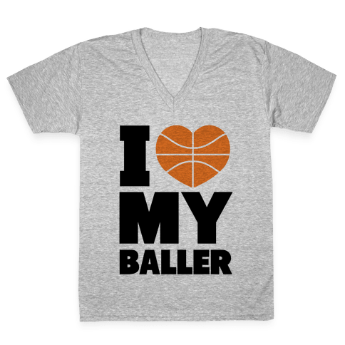 I Love My Baller V-Neck Tee Shirt