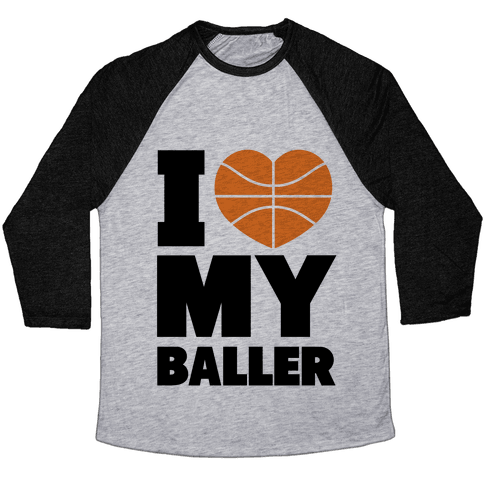 I Love My Baller Baseball Tee