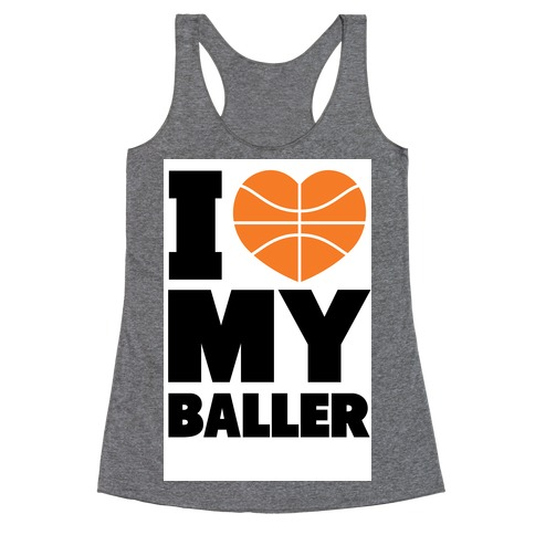 I Love My Baller Racerback Tank Top