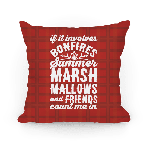 Bonfires Summer Marshmallows and Friends Count Me In Pillow
