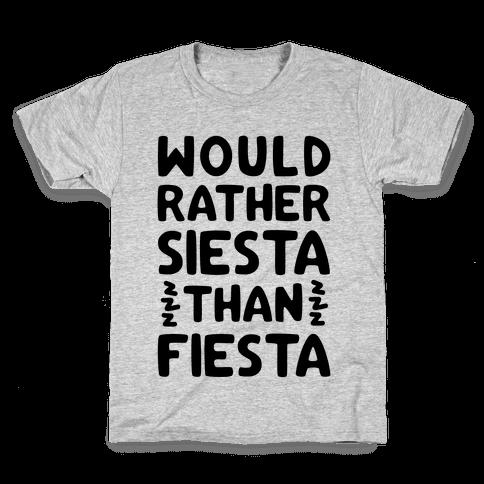 Would Rather Siesta Than Fiesta Kids T-Shirt