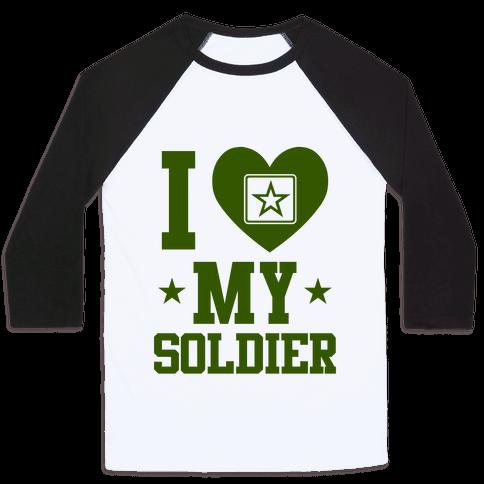 I Love My Soldier Baseball Tee