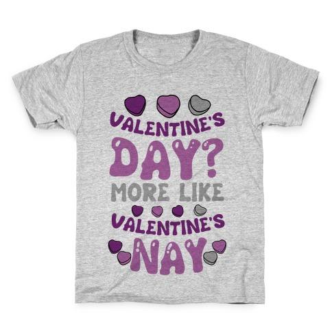Valentine's Day? More Like Valentine's Nay Kids T-Shirt