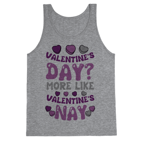 Valentine's Day? More Like Valentine's Nay Tank Top
