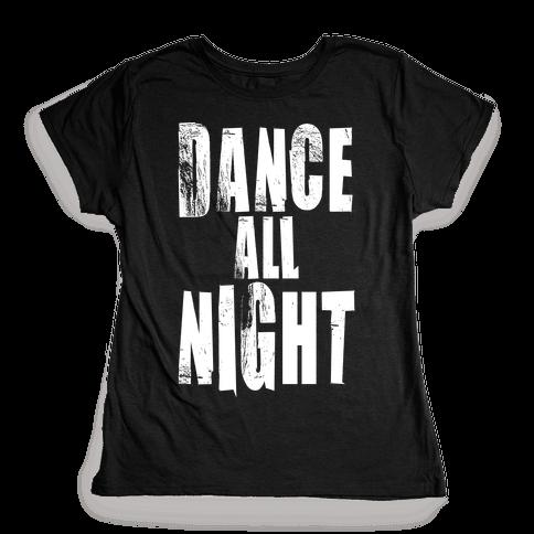 Dance All Night Womens T-Shirt