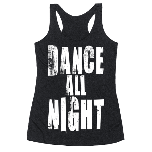 Dance All Night Racerback Tank Top