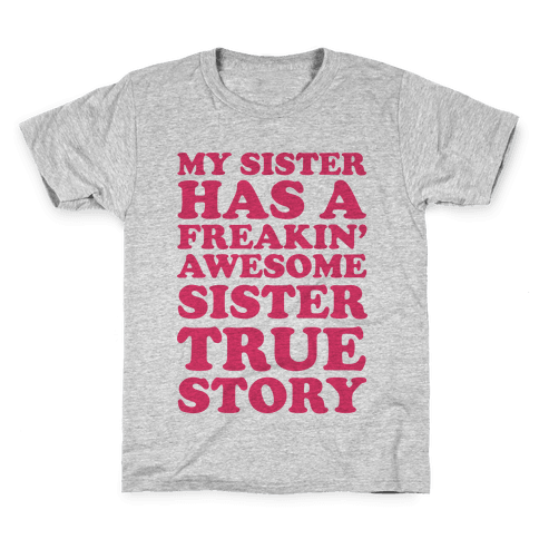 Freakin' Awesome Sister Kids T-Shirt